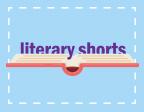 Literary Shorts