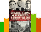 Mobsters, Madams & Murder in Steubenville, OH