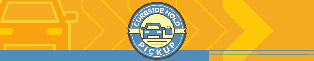Service:  Curbside Hold Pickup
